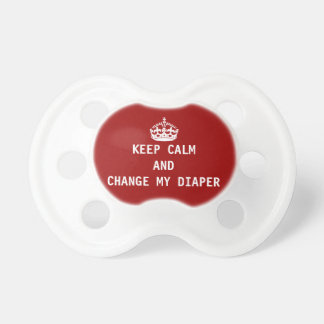 Keep calm and change my diaper dummy