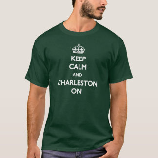 Keep Calm And Charleston On T-shirt