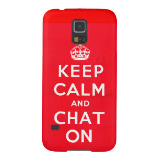 Keep Calm and Chat On Phone Case Galaxy S5 Cases
