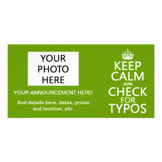 Keep Calm and Check For Typos in any color Photo Cards