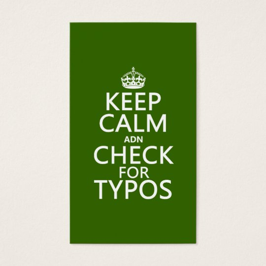 Keep Calm 'and' Check For Typos (in any colour) Business Card