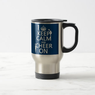 Keep Calm and Cheer On (cheerleaders)(any color) Travel Mug