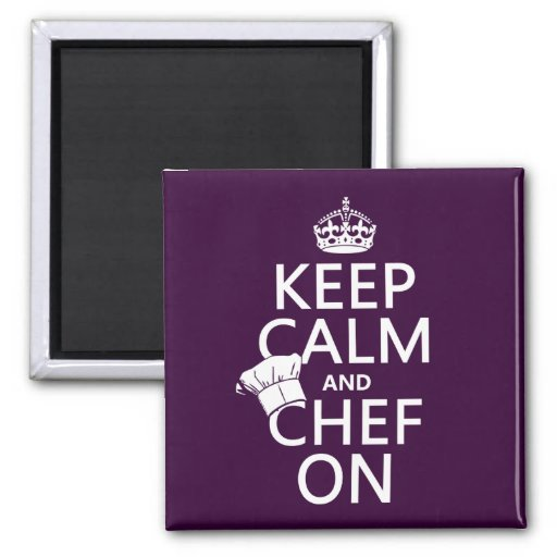 Keep Calm and Chef On (customizable) Magnet