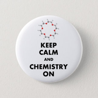 Keep Calm and Chemistry On 6 Cm Round Badge