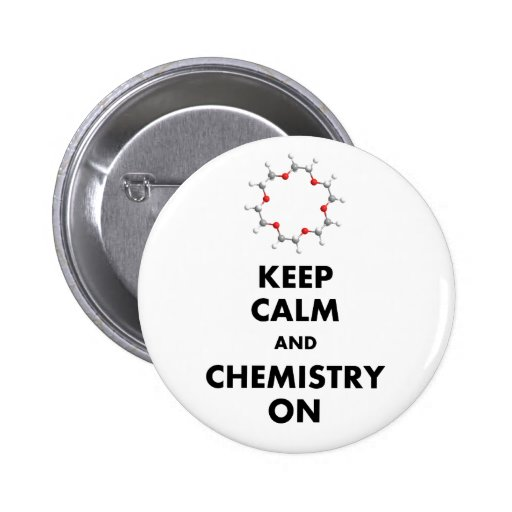 Keep Calm and Chemistry On Button