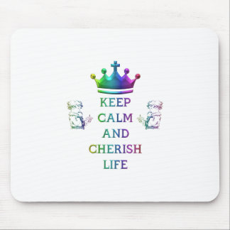 Keep Calm and Cherish Life Mouse Pad