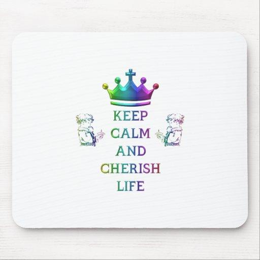 Keep Calm and Cherish Life Mousepads