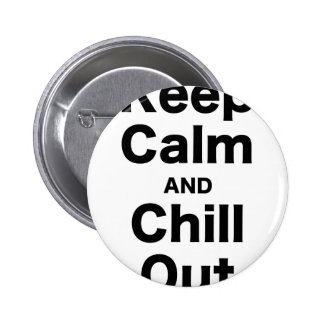 Keep Calm and Chill Out Pinback Button