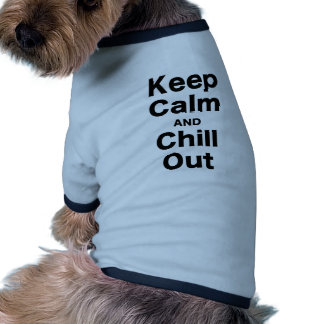 Keep Calm and Chill Out Pet Clothing