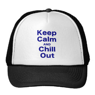 Keep Calm and Chill Out Trucker Hats