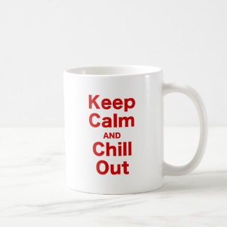 Keep Calm and Chill Out Coffee Mug