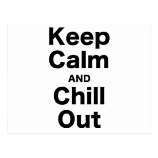 Keep Calm and Chill Out Postcard