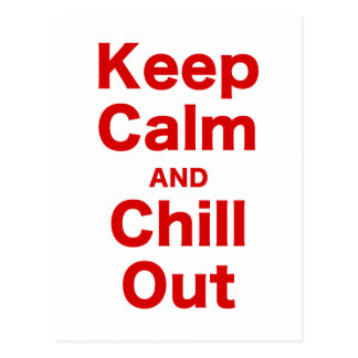 Keep Calm and Chill Out Postcards