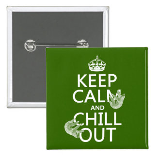 Keep Calm and Chill Out (sloth) (any color) 15 Cm Square Badge