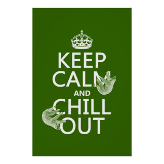 Keep Calm and Chill Out (sloth) (any color) Poster