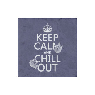 Keep Calm and Chill Out (sloth) (any color) Stone Magnet