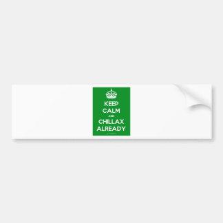 Keep-Calm-And-Chillax-Already.pdf Bumper Sticker