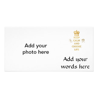 Keep Calm and Choose Life Picture Card
