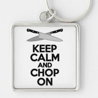 Keep Calm and Chop On Keychain