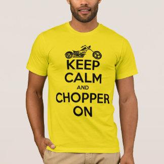 Keep Calm And Chopper On T-Shirt