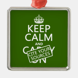 Keep Calm and Cite Your Sources (in any color) Silver-Colored Square Decoration