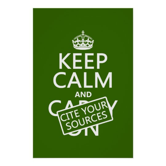 Keep Calm and Cite Your Sources (in any