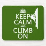 Keep Calm and Climb On (customisable colour) Mousemat