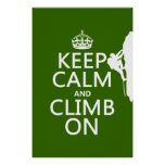 Keep Calm and Climb On (customisable colour) Posters