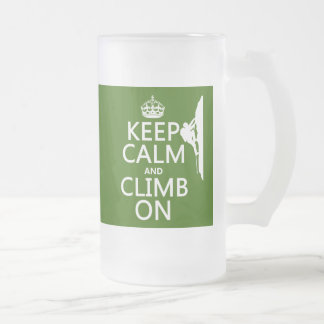 Keep Calm and Climb On (customizable color) Frosted Glass Beer Mug