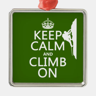 Keep Calm and Climb On (customizable color) Silver-Colored Square Decoration