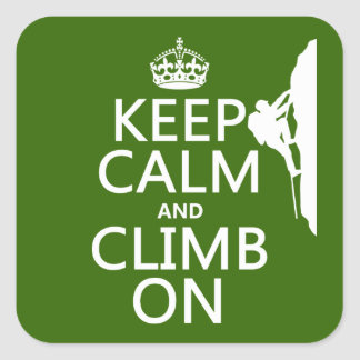 Keep Calm and Climb On (customizable color) Square Sticker