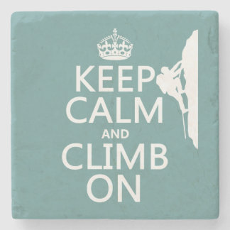 Keep Calm and Climb On (customizable color) Stone Coaster
