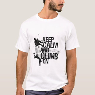 Keep Calm and Climb On Mountain Climbing T-shirt