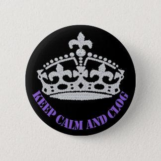 Keep Calm and Clog Diamond Crown Button