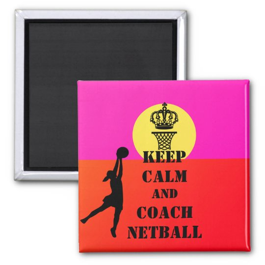 Keep Calm And Coach Netball Quote Magnet