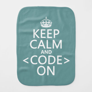 Keep Calm and <Code> On - all colours Burp Cloth
