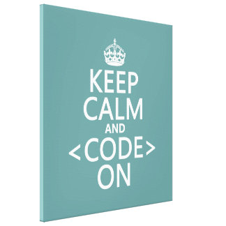 Keep Calm and <Code> On - all colours Canvas Print