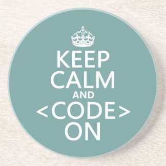 Keep Calm and <Code> On - all colours Drink Coaster