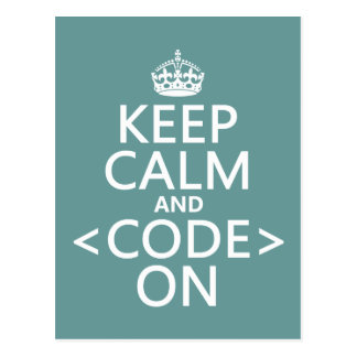Keep Calm and <Code> On - all colours Postcard