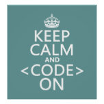 Keep Calm and <Code> On - all colours Print