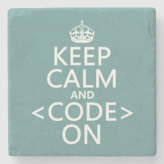 Keep Calm and <Code> On - all colours Stone Coaster