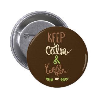 Keep Calm and Coffee - Funny 6 Cm Round Badge