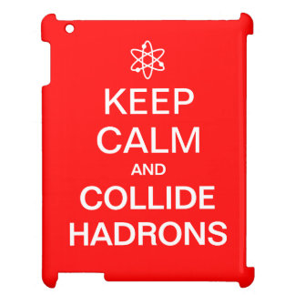 Keep Calm and Collide Hadrons Funny Geek Cover For The iPad 2 3 4