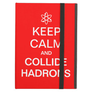 """Keep Calm and Collide Hadrons"" Funny Science iPad Air Covers"