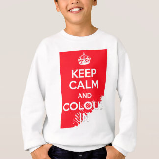 KEEP CALM AND COLOUR IN SWEATSHIRT