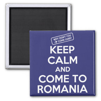 KEEP CALM AND COME TO ROMANIA - magnet
