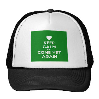 Keep Calm And Come Yet Again Mesh Hats