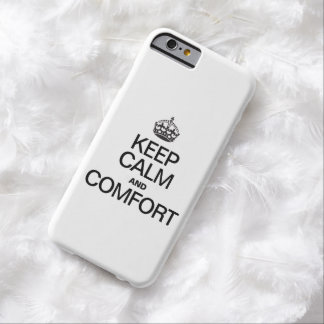 KEEP CALM AND COMFORT BARELY THERE iPhone 6 CASE