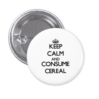 Keep calm and consume Cereal Button