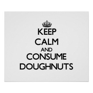 Keep calm and consume Doughnuts Print